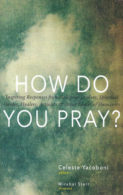 Celeste Yacoboni's How Do You Pray?